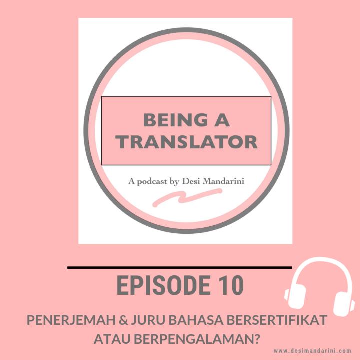 """Siniar """"Being A Translator"""" Episode 10: Penerjemah dan Juru Bahasa Bersertifikat atauBerpengalaman?"""