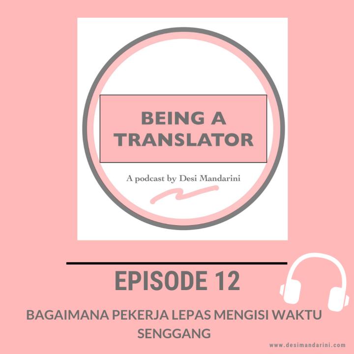"""Siniar """"Being A Translator"""" Episode 12: Bagaimana Pekerja Lepas Mengisi WaktuSenggang"""