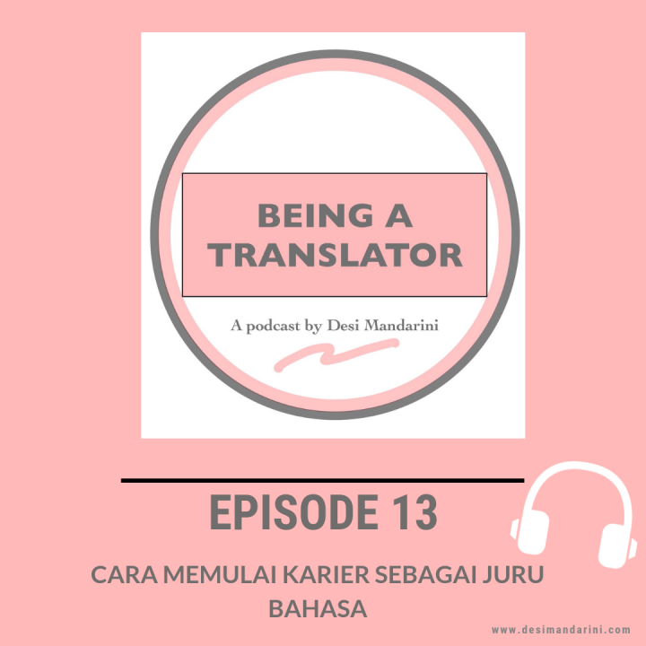 """Siniar """"Being A Translator"""" Episode 13: Cara Memulai Karier Sebagai JuruBahasa"""