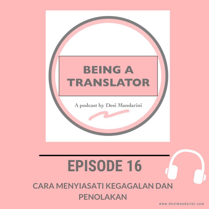 """Siniar """"Being A Translator"""" Episode 16: Cara Menyiasati Kegagalan danPenolakan"""