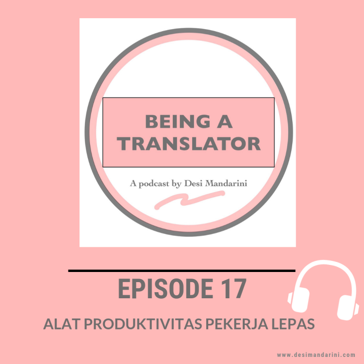 "Siniar ""Being A Translator"" Episode 17: Alat Produktivitas Pekerja Lepas"