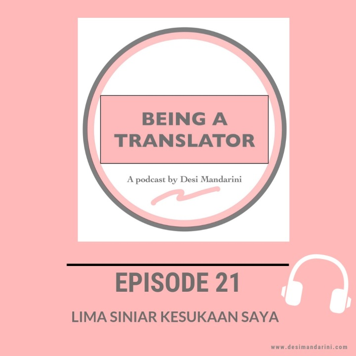 Siniar Being A Translator Episode 21: Lima Siniar KesukaanSaya