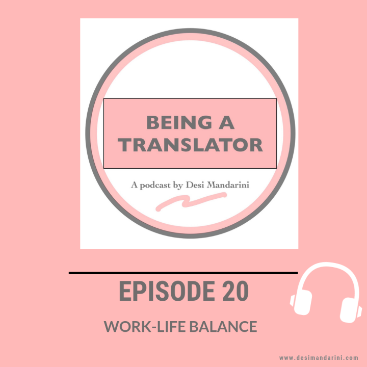 Siniar Being A Translator Episode 20: Work-Life Balance