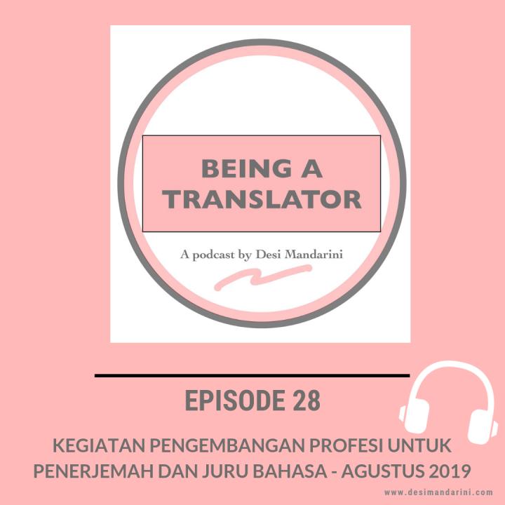 """Siniar """"Being a Translator"""" Episode 28: Kegiatan Pengembangan Profesi bagi Penerjemah dan Juru Bahasa-Agustus2019"""