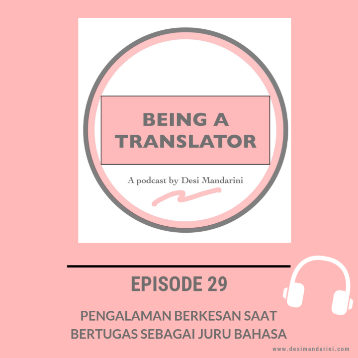 "Siniar ""Being a Translator"" Episode 29: Pengalaman Berkesan Saat Bertugas Sebagai JuruBahasa"