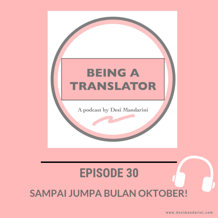 "Siniar 'Being a Translator"" Episode 30: Sampai Jumpa Bulan Oktober!"