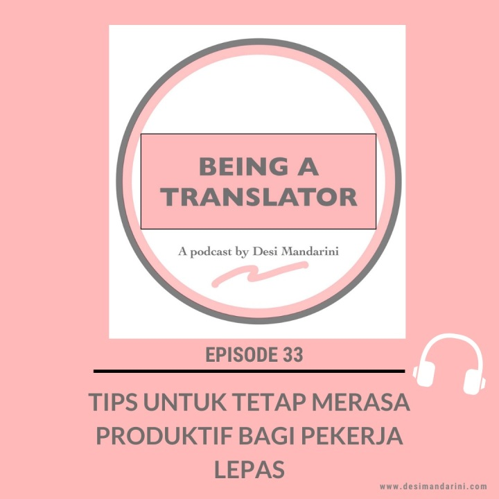 "Siniar ""Being a Translator"" Episode 33: Tips untuk Tetap Merasa Produktif bagi PekerjaLepas"