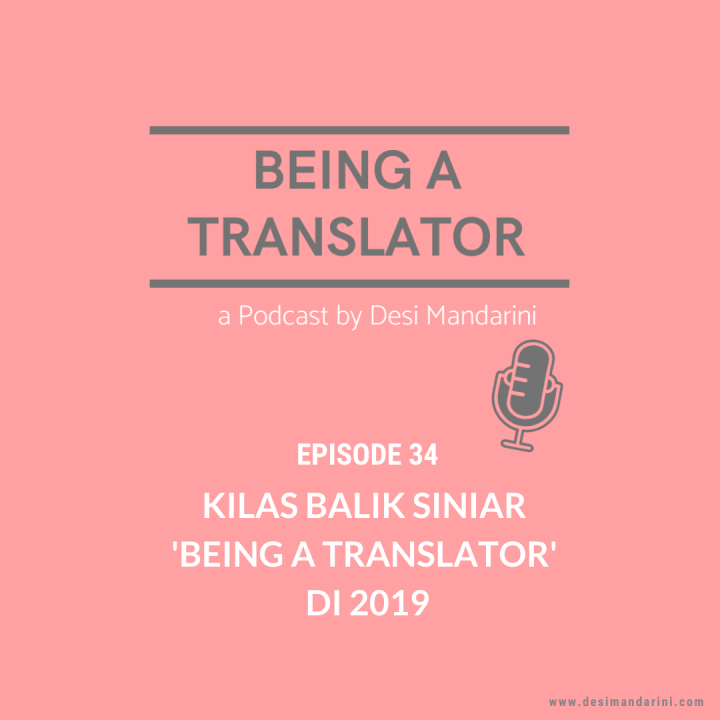 Siniar 'Being a Translator' Episode 34: Kilas Balik Siniar Being a Translator di 2019